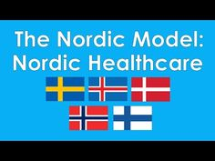 The Nordic Model: Nordic Healthcare | The Economics of Single-Payer Healthcare and Medicare for All - YouTube Left Wing, Economics, Health Care, Education, School, Youtube, Model, Income Tax, College