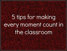 5 tips for making every moment count in the classroom --excellent strategies from a teacher who has seen them work! Classroom Behavior Management, Behaviour Management, Class Management, Teaching Strategies, Teaching Tips, Professor, Real Teacher, Preschool Classroom, Classroom Ideas