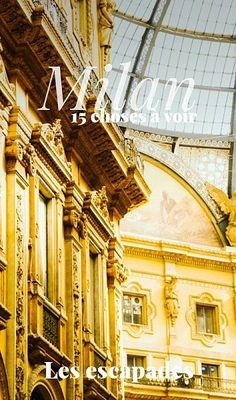 15 choses à voir à Milan #italy #italie #milan #milano #voyage #travel