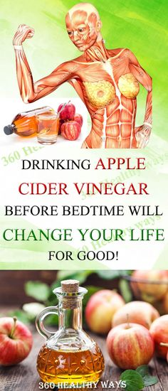 DRINKING APPLE CIDER VINEGAR BEFORE BEDTIME WILL CHANGE YOUR LIFE FOR GOOD! – 360 Healthy Ways #health #weight loss #natural remedies #diseases #treatments #health tips #apple cider vinegar