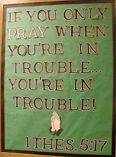 Pray without ceasing - 1 Thess. 5:17