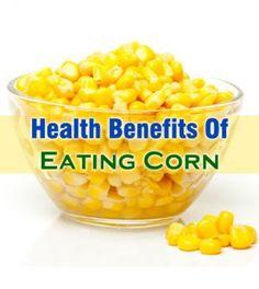 7 Surprising Of Corn Health Benefits, Healthy Corn, Nutrition, Vegetables, Food, Essen, Vegetable Recipes, Meals, Yemek