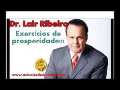 Exercícios de Prosperidade - Dr Lair Ribeiro