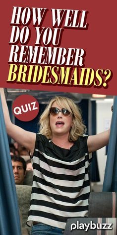 How well do you remember Bridesmaids? *** #PlaybuzzQuiz General Knowledge Movie Trivia Quiz Netflix Kristen Wiig Melissa McCarthy Maya Rudolph Rose Byrne Playbuzz Quiz