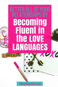 Here is how to become fluent in the love languages and better all of your relationships.