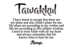 Tawakkul. He knows what is best for us.