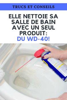 Elle nettoie sa salle de bain avec un seul produit: du WD-40!