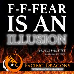 F-F-Fear is an illusion. #facingdragons