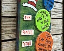 Dr. Seuss - You Have brains in your head you have feet in your shoes you can steer yourself any direction you choose