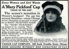 CELEBRITY CAP: Mary Pickford Cap, December 1914. It even has her signature. $2.50 for the silk plush style.