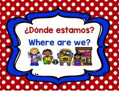 Where are we? ¿Donde estamos? Sign (Spanish and English)