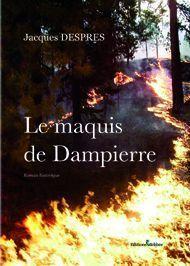 Le maquis de Dampierre de Jacques DESPRES