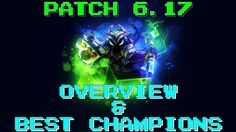 Patch 6.17 Overview & Best Champions https://www.youtube.com/watch?v=_ll3vEdjCqI #games #LeagueOfLegends #esports #lol #riot #Worlds #gaming