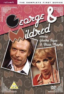 George & Mildred (1976-79) - Thames Television comedy starring Brian Murphy and Yootha Joyce which ran for five series.