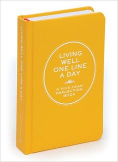 Living Well One Line A Day: A Five-Year Reflection Book: Chronicle Books: 9781452125480: Amazon.com: Books