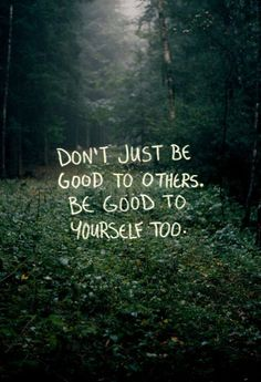 be good to you.