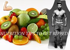NUTRITION – DIET TIPS TO GET RIPPED