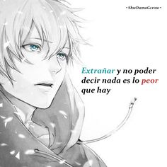 Extrañar y no poder . #ShuOumaGcrow #Anime #Frases_anime #frases