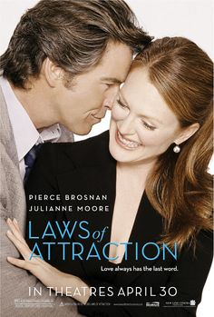 Laws of Attraction. Filmed in Ireland and NYC. Directed by Peter Howitt. Starring Pierce Brosnan, Julianne Moore, Michael Sheen and Parker Posey. Pierce Brosnan, Julianne Moore, Parker Posey, Michael Sheen, Laws Of Attraction Movie, Image Film, I Love Cinema, Divorce Lawyers, Law Of Attraction
