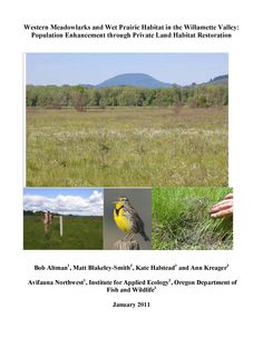 Western meadowlarks and wet prairie habitat in the Willamette Valley : population enhancement through private land habitat restoration, by the Oregon Department of Fish and Wildlife