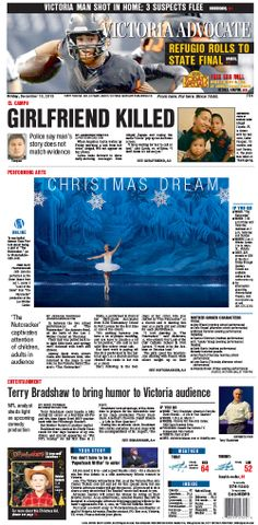 Here is the front page of the Victoria Advocate for Friday, Dec. 13, 2013. To subscribe to the award-winning Victoria Advocate, please call 361-574-1200 locally or toll-free at 1-800-365-5779. Or you can pick up a copy at one of the numerous locations around the Crossroads region.