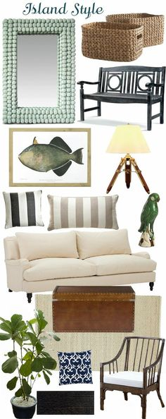 Some simple key components to get the British colonial island look. This look can be juxtaposed with modern contemporary additions to keep the feeling light and bright.