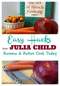 My favorite cooking hacks from Julia Child. Take your cooking skills to the next level.