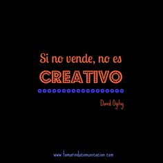 """Si no vende, no es creativo"" David Ogilvy #quotes #frases #marketing #publicidad #emprendedores #motivacion #creatividad"