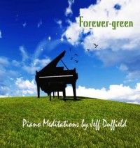 Pianist Jeff Duffield launches Forever-green CD! Extraordinary piano solo project.