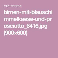 birnen-mit-blauschimmelkaese-und-prosciutto_6416.jpg (900×600)