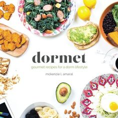 Dormet: Healthy recipes for the college cook McKenzie L. Amaral 1984136550 9781984136558 Dormet: Healthy recipes for the college cook College Food Hacks, College Cooking, College Meals, College Dorms, College Gifts, College Students, Cookbook Recipes, Gourmet Recipes, Healthy Snacks