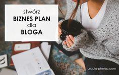 Stwórz biznes plan dla bloga (  PDF do ściągnięcia) #blog #blogowanie #urszulamarketing