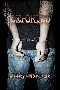 """""""Deported"""" - Every Kid's Worst Nightmare Plays Out in This Mystery Novel by Shirley Gerald Ware #MustRead #Mystery"""