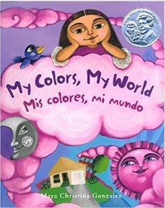 My Colors, My World/Mis Colores, Mi Mundo (English and Spanish Edition): Maya Christina Gonzalez: