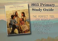2015 Primary Study Guide | This Lady's House family scripture study or FHE to go along with the 2015 Primary theme/outline. Genius!