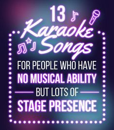 13 Karaoke Songs For People With No Musical Ability