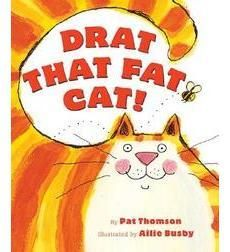 Drat That Fat Cat!- rhyming and funny