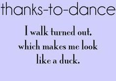 """OMG! My family picks on my """"duck feet"""" but after 10 yrs of ballet, I can't help it!!!"""