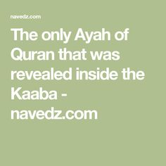 Do You Know Which Is The Only Ayah In The Quran That Was Revealed Inside  The Kaaba In Masjid Al Haraam, The Sacred Mosque Or Baitullah, The House Of  Allah?