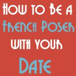 How to be a French poser with your date