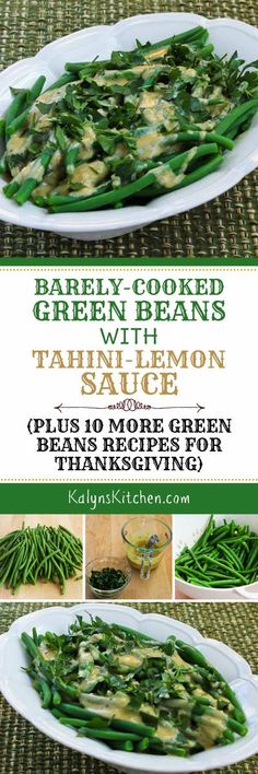Barely-Cooked Green Beans with Tahini-Lemon Sauce (plus 10 More Green Beans Recipes for Thanksgiving) found on KalynsKitchen.com