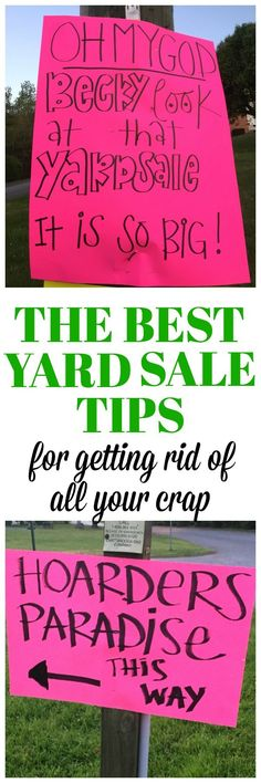 The BEST Yard Sale Tips and Garage Sale Tips for getting rid of all your crap! This is a must-read for good yard sale ideas, yard sale signs and yard sale pricing - it has it all!