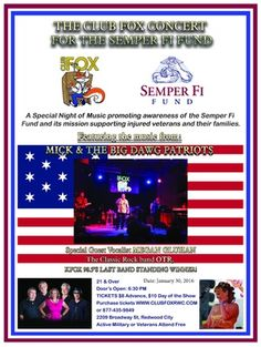 One Night Only - The Club Fox Concert For Semper Fi Some things happen only once a year, and the Mick & The Big Dawg Patriot concert for The Semper Fi Fund at Club Fox in Redwood City is an event