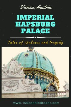 Vienna's Hapsburg Palace, winter residence of the Austrian imperials since the 13th-century.