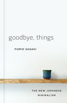 Baixar livro menos e mais francine jay em epub mobi e pdf ou ler in his new book goodbye things fumio sasaki shares the lessons he learned by going minimalist fandeluxe Choice Image