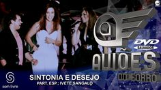 Aviões do Forró - DVD Ao Vivo em Salvador - Sintonia E Desejo - Part: Iv...