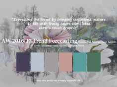 AW2016/2017 trend forecasting for Women, Men, Intimate, Sport Apparel - Expressing the trend by bringing sensational nature to life with frosty colors stimulated earth's touch graphic  www.FashionWebGraphic.com