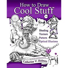 How to Draw Cool Stuff: Shading, Textures and Optical Illusions (English Edition) di [Holmes, Catherine] Cool Stuff, Free Stuff, Funny Stuff, Draw Cats, Poses Manga, E Reader, Art Manga, 3d Drawings, Realistic Drawings