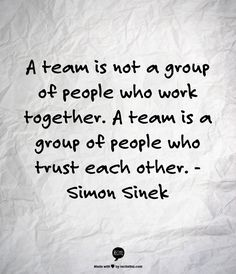 Success Motivation Work Quotes : QUOTATION – Image : Quotes Of the day – Description A team is not a group of people who work together. A team is a group of people who trust each other. – Simon Sinek Sharing is Caring – Don't forget to share this quote ! Motivacional Quotes, Life Quotes Love, Writing Quotes, Great Quotes, Quotes To Live By, Sport Quotes, Writing Tips, Never Trust Quotes, No Trust