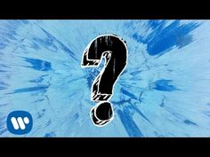 Ed Sheeran - What Do I Know? [Official Audio]// My favorite out of his new album. Very good-vibes-Ed. Clear message, upbeat. What's not to like?